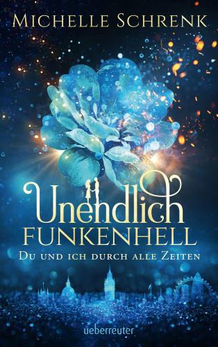 Frau Michelle Schrenk: Unendlich funkenhell