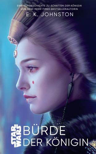 Emily Kate Johnston: Star Wars: Bürde der Königin