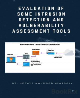 Dr. Hedaya Mahmood Alasooly: Evaluation of Some Intrusion Detection and Vulnerability Assessment Tools