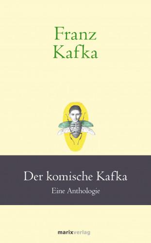 Franz Kafka: Franz Kafka: Der komische Kafka