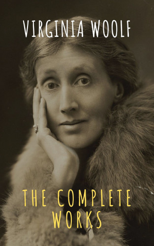Virginia Woolf, The griffin classics: Virginia Woolf: The Complete Works