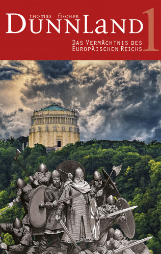 Thomas Fischer: Dunnland 1 – Das Vermächtnis des Europäischen Reichs