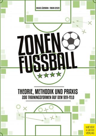 Niklas Lüdemann, Fabian Seeger: Zonenfußball - Theorie, Methodik, Praxis