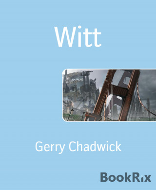 Gerry Chadwick: Witt