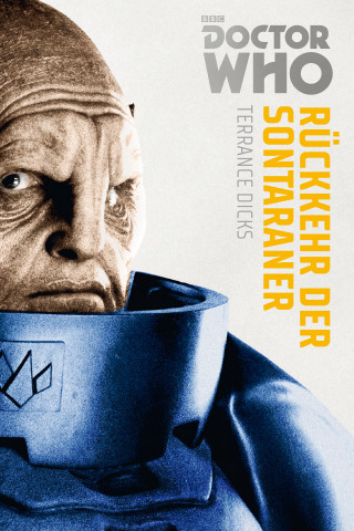 Terrance Dicks: Doctor Who Monster-Edition 3: Rückkehr der Sontaraner