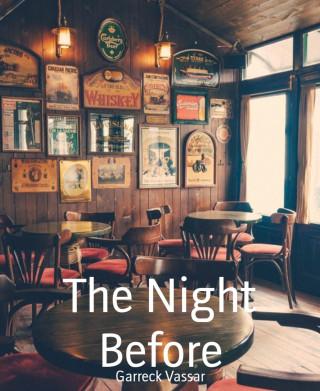 Garreck Vassar: The Night Before