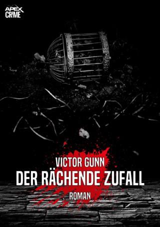 Victor Gunn: DER RÄCHENDE ZUFALL