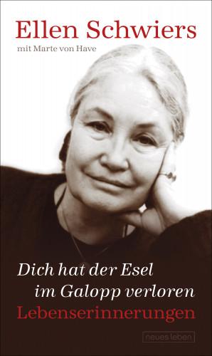Ellen Schwiers, Marte von Have: Dich hat der Esel im Galopp verloren