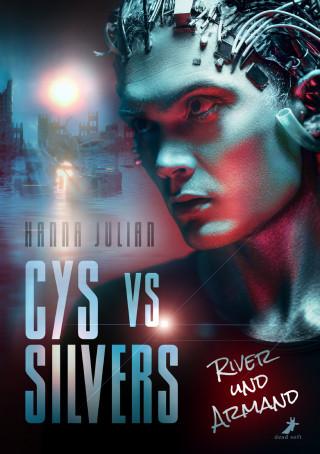 Hanna Julian: Cys vs. Silvers - River und Armand