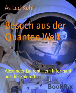 As Led Kuhl: Besuch aus der Quanten Welt