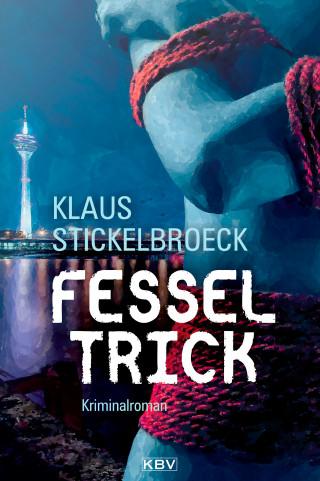 Klaus Stickelbroeck: Fesseltrick