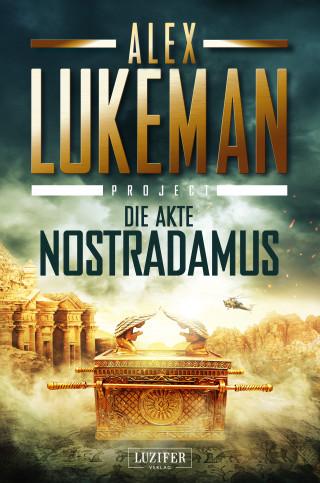 Alex Lukeman: DIE AKTE NOSTRADAMUS (Project 6)
