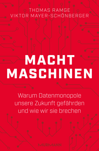 Thomas Ramge, Viktor Mayer-Schönberger: Machtmaschinen