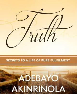 Adebayo Akinrinola: TRUTH