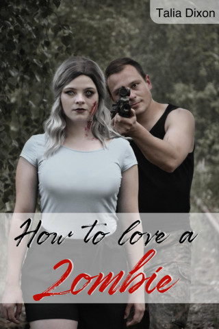Talia Dixon: How to love a Zombie