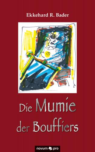 Ekkehard R. Bader: Die Mumie der Bouffiers