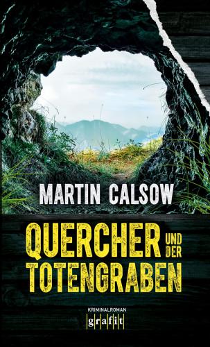 Martin Calsow: Quercher und der Totengraben
