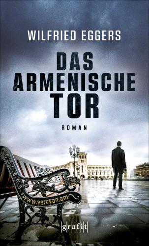 Wilfried Eggers: Das armenische Tor