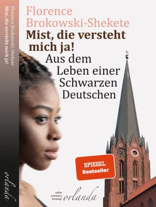 Florence Brokowski-Shekete: Mist, die versteht mich ja!
