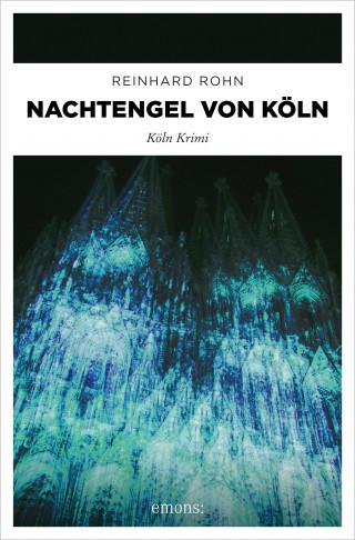 Reinhard Rohn: Nachtengel von Köln