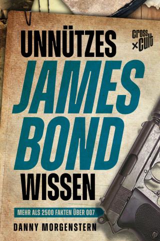 Danny Morgenstern: Unnützes James Bond Wissen