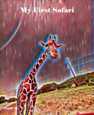 Emily M.: My First Safari