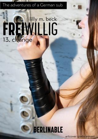 Lilly M. Beck: FreiWillig - Episode 13
