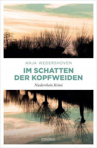 Anja Wedershoven: Im Schatten der Kopfweiden