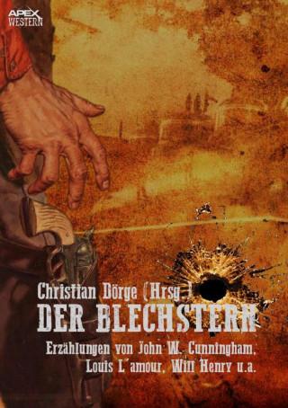 Christian Dörge, John W. Cunningham, Will Henry, Louis L'Amour: DER BLECHSTERN