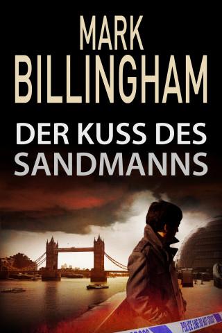 Mark Billingham: Der Kuss des Sandmanns