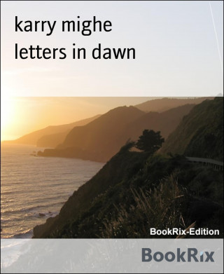 karry mighe: letters in dawn
