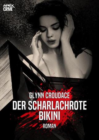 Glynn Croudace: DER SCHARLACHROTE BIKINI