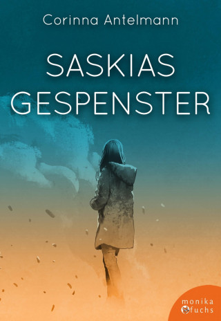 Corinna Antelmann: Saskias Gespenster