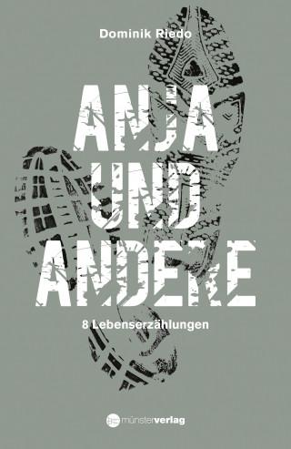 Dominik Riedo: Anja und andere