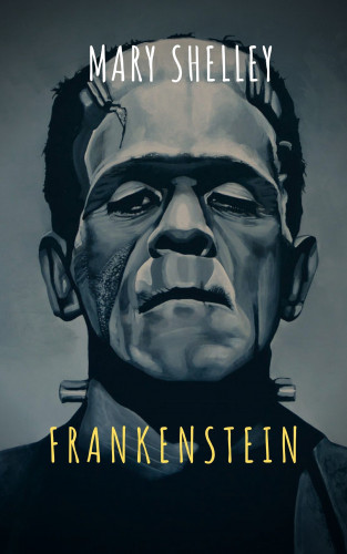 Mary Shelley, The griffin classics: Frankenstein
