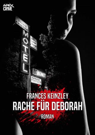 Frances Keinzley: RACHE FÜR DEBORAH
