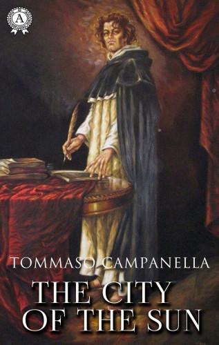 Tommaso Campanella: The City of the Sun
