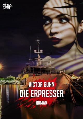 Victor Gunn: DIE ERPRESSER