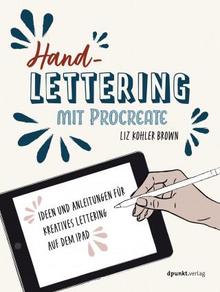 Liz Kohler Brown: Handlettering mit Procreate