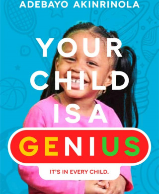 Adebayo Akinrinola: Your Child is a Genuis