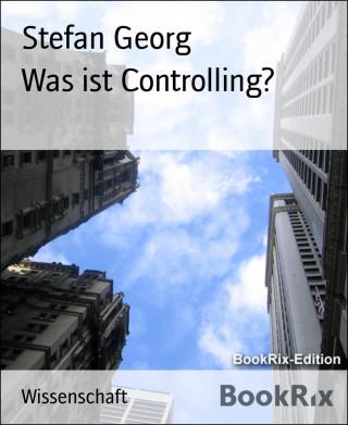 Stefan Georg: Was ist Controlling?