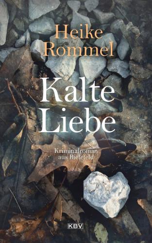 Heike Rommel: Kalte Liebe