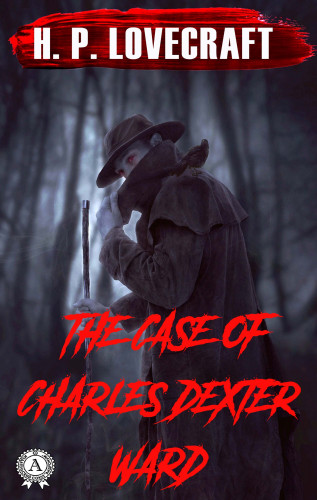 H.P. Lovecraft: The Case of Charles Dexter Ward