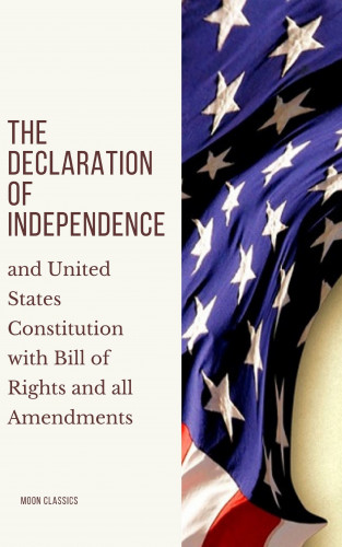 Thomas Jefferson (Declaration), James Madison (Constitution), Founding Fathers, Moon Classics: The Declaration of Independence
