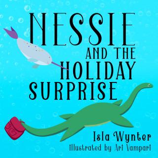 Isla Wynter, Ari Vampari: Nessie and the Holiday Surprise