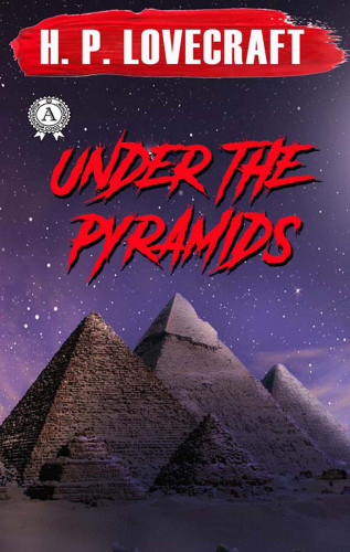 H.P. Lovecraft: Under the Pyramids