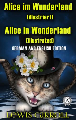 Lewis Carroll: Alice im Wunderland. Illustriert. Alice in Wonderland. Illustrated
