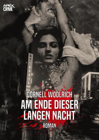 Cornell Woolrich: AM ENDE DIESER LANGEN NACHT
