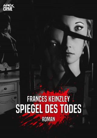 Frances Keinzley: SPIEGEL DES TODES