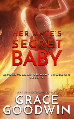 Grace Goodwin: Her Mate's Secret Baby